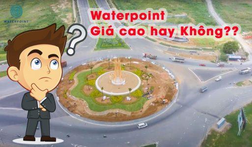 Giá bán Waterpoint liệu có cao quá không?